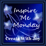 http://www.create-with-joy.com/2012/07/inspire-me-monday-week-82.html